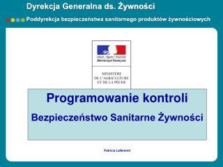 Dyrekcja Generalna ds. Żywności Poddyrekcja bezpieczeństwa sanitarnego produktów żywnościowych
