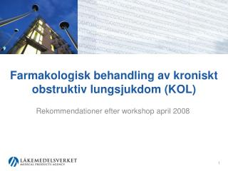 Farmakologisk behandling av kroniskt obstruktiv lungsjukdom (KOL)