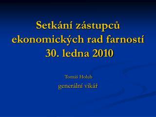 Setkání zástupců ekonomických rad farností  30. ledna 2010