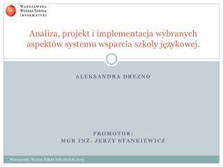 Analiza, projekt i implementacja wybranych aspektów systemu wsparcia szkoły językowej.