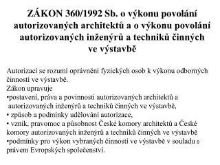 ZÁKON 360/1992 Sb. o výkonu povolání  autorizovaných architektů a o výkonu povolání