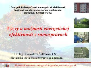 Dr. Ing. Kvetoslava Šoltésová, CSc.,  Slovenská inovačná a energetická agentúra