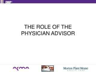 THE ROLE OF THE PHYSICIAN ADVISOR