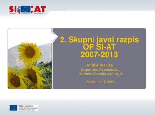 2. Skupni javni razpis OP SI-AT  2007-2013