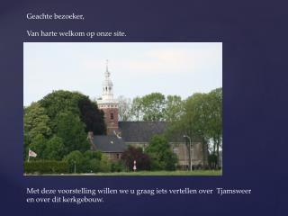Geachte bezoeker, Van harte welkom op onze site.