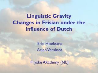 Linguistic Gravity Changes in Frisian under the influence of Dutch