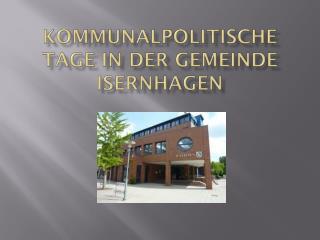 Kommunalpolitische Tage in der Gemeinde Isernhagen