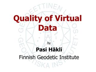 Quality of Virtual Data