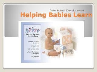 Helping Babies Learn