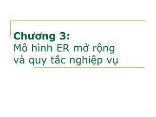 Chương 3: Mô hình ER mở rộng  và quy tắc nghiệp vụ