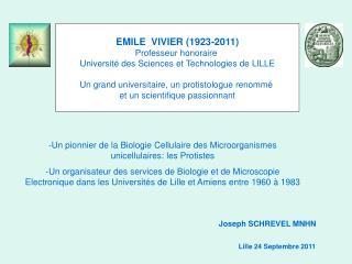 EMILE  VIVIER (1923-2011) Professeur honoraire  Université des Sciences et Technologies de LILLE
