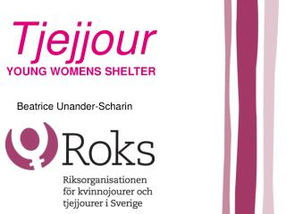 Tjejjour YOUNG WOMENS SHELTER