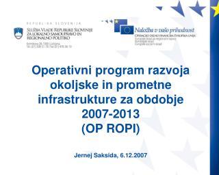 Glavni cilj OP ROPI je: