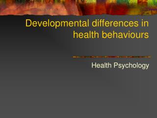 Developmental differences in health behaviours