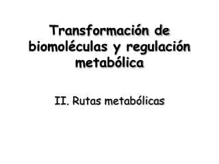 Transformación de biomoléculas y regulación metabólica