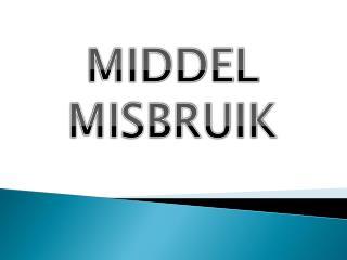 MIDDEL MISBRUIK