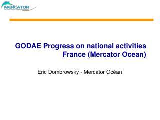 GODAE Progress on national activities France (Mercator Ocean)