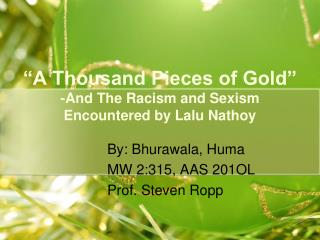 """""""A Thousand Pieces of Gold"""" -And The Racism and Sexism Encountered by Lalu Nathoy"""