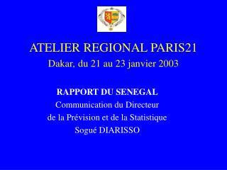 ATELIER REGIONAL PARIS21 Dakar, du 21 au 23 janvier 2003