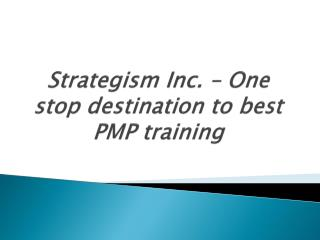 Strategism Inc. – One stop destination to best PMP training