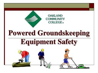 Powered Groundskeeping Equipment Safety