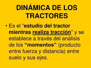 DIN�MICA DE LOS  TRACTORES