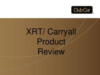 XRT/ Carryall Product         Review