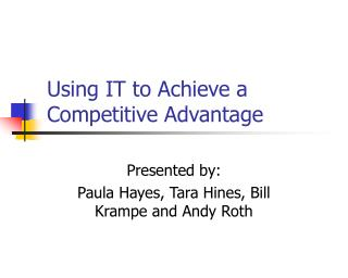 Using IT to Achieve a  Competitive Advantage