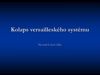 Kolaps versailleského systému