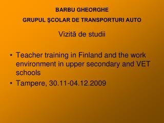 BARBU GHEORGHE GRUPUL ŞCOLAR DE TRANSPORTURI AUTO