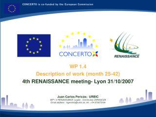 WP 1.4  Description of work (month 25-42) 4th RENAISSANCE meeting- Lyon 31/10/2007