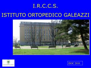 I.R.C.C.S.  ISTITUTO ORTOPEDICO GALEAZZI