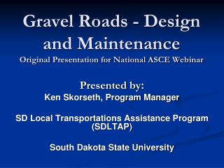 Gravel Roads - Design and Maintenance Original Presentation for National ASCE Webinar