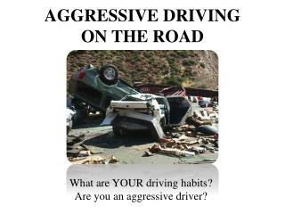 What are YOUR driving habits? Are you an aggressive driver?