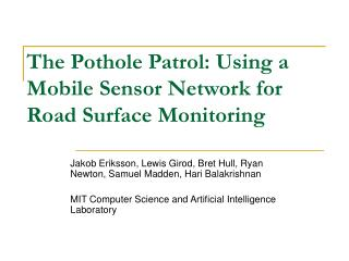 The Pothole Patrol: Using a Mobile Sensor Network for Road Surface Monitoring