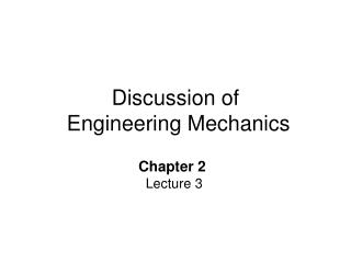 Discussion of  Engineering Mechanics