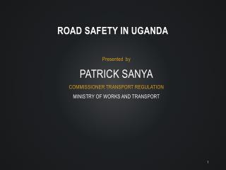 ROAD SAFETY IN UGANDA