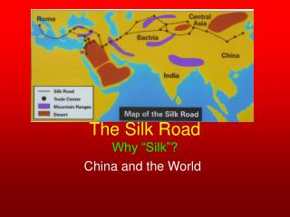 "The Silk Road Why ""Silk""?"