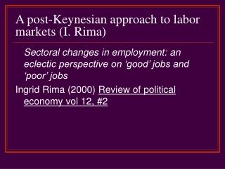 A post-Keynesian approach to labor markets I. Rima