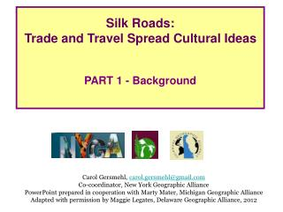Silk Roads: Trade and Travel Spread Cultural Ideas PART 1 - Background