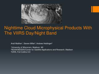 Nighttime Cloud Microphysical Products With The VIIRS Day/Night Band