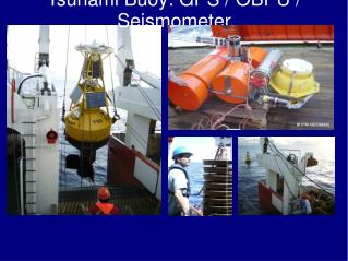 Tsunami Buoy: GPS / OBPU / Seismometer