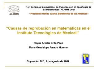 """""""Causas de reprobaci ó n en matemáticas en el Instituto Tecnol ó gico de Mexicali"""""""