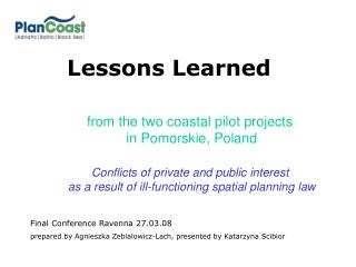 from the two coastal pilot projects  in Pomorskie, Poland
