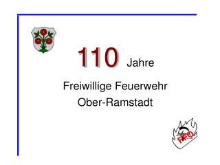 110 Jahre  Freiwillige Feuerwehr  Ober-Ramstadt