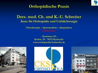 Orthopädische Praxis Dres. med. Ch. und K.-U. Schreiter Ärzte für Orthopädie und Unfallchirurgie