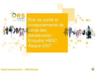 État de santé et comportements de santé des adolescents : Enquête HBSC Alsace 2007