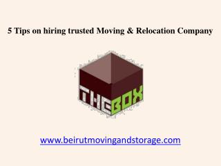 5 Tips on hiring Moving & Relocation Company in Beirut