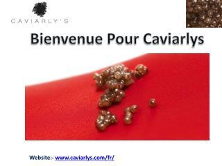 Ce que vous obtiendriez dans les lieux de vente de caviars?