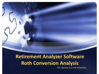 Retirement Analyzer Software Roth Conversion Analysis